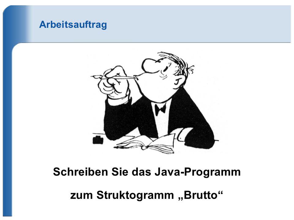 """Schreiben Sie das Java-Programm zum Struktogramm """"Brutto"""