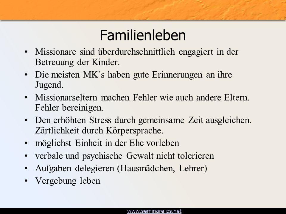 Familienleben Missionare sind überdurchschnittlich engagiert in der Betreuung der Kinder. Die meisten MK`s haben gute Erinnerungen an ihre Jugend.
