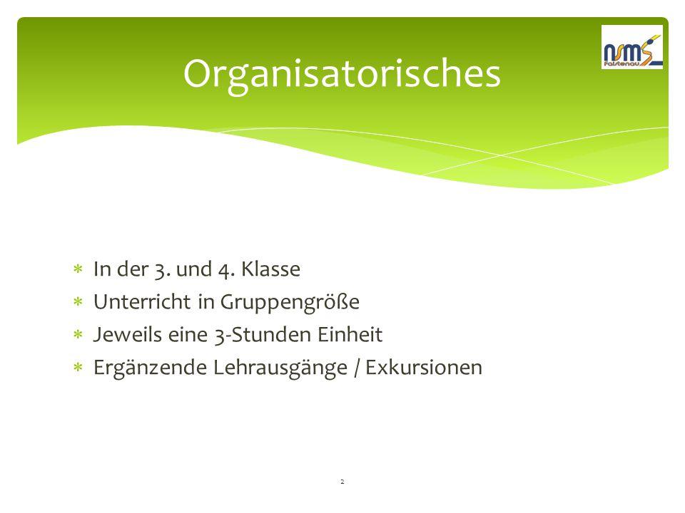 Organisatorisches In der 3. und 4. Klasse Unterricht in Gruppengröße