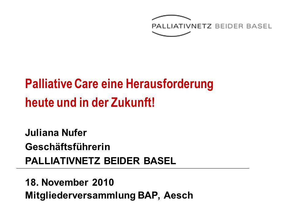 Palliative Care eine Herausforderung heute und in der Zukunft!