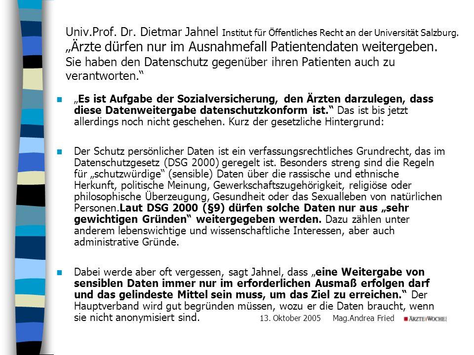 """Univ.Prof. Dr. Dietmar Jahnel Institut für Öffentliches Recht an der Universität Salzburg. """"Ärzte dürfen nur im Ausnahmefall Patientendaten weitergeben. Sie haben den Datenschutz gegenüber ihren Patienten auch zu verantworten."""