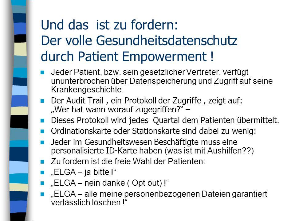 Und das ist zu fordern: Der volle Gesundheitsdatenschutz durch Patient Empowerment !