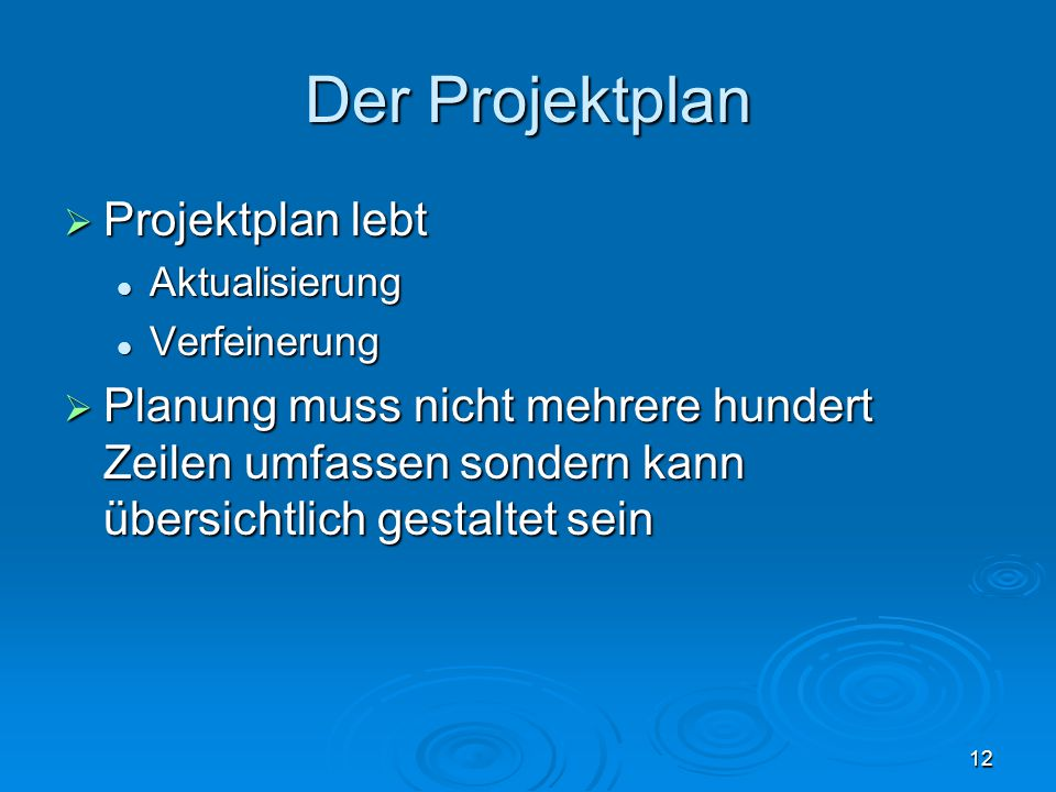 Der Projektplan Projektplan lebt