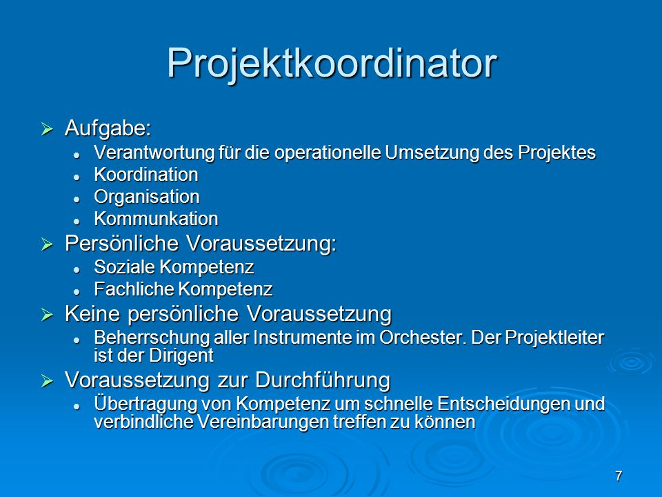 Projektkoordinator Aufgabe: Persönliche Voraussetzung: