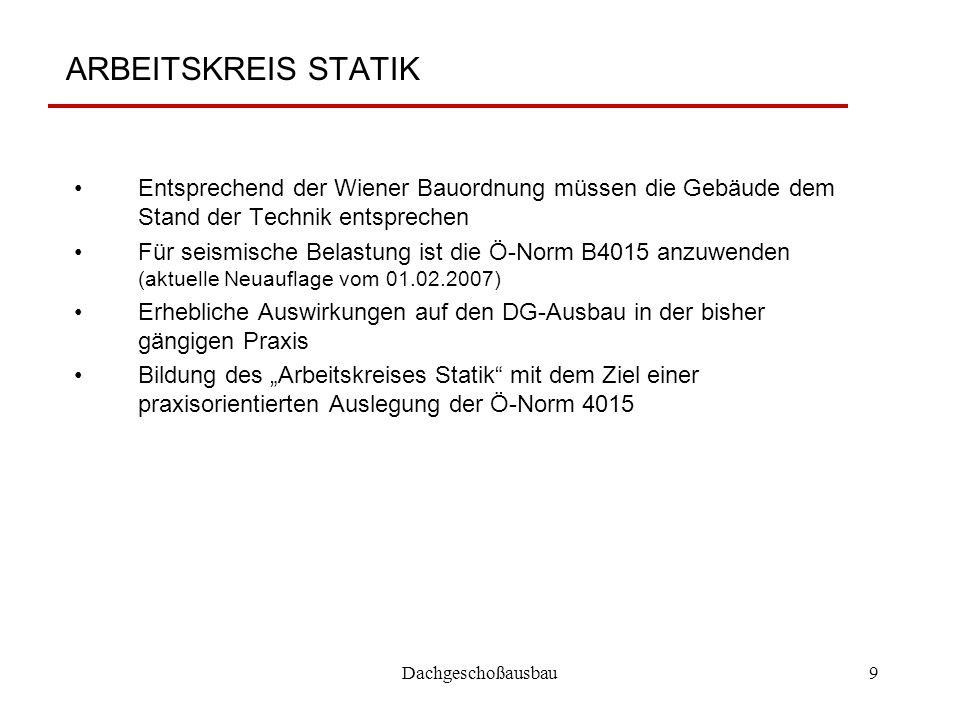 ARBEITSKREIS STATIK Entsprechend der Wiener Bauordnung müssen die Gebäude dem Stand der Technik entsprechen.