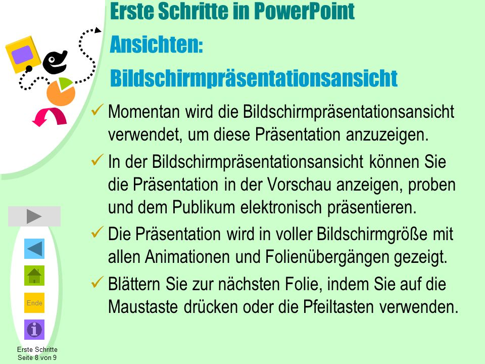 Erste Schritte in PowerPoint Ansichten: Bildschirmpräsentationsansicht