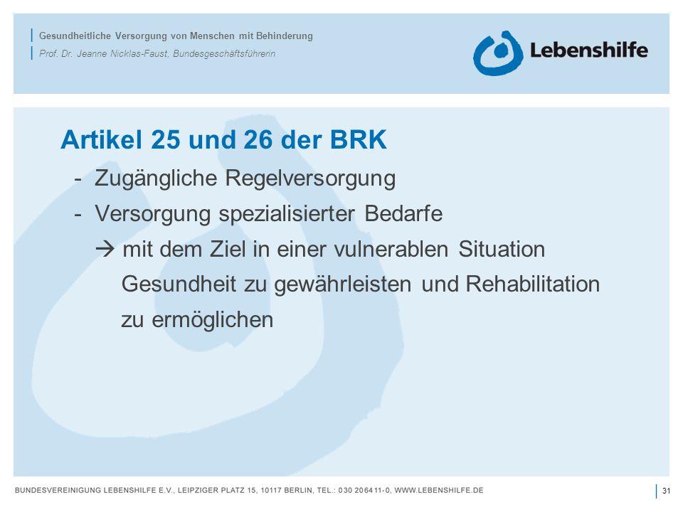 Artikel 25 und 26 der BRK Zugängliche Regelversorgung