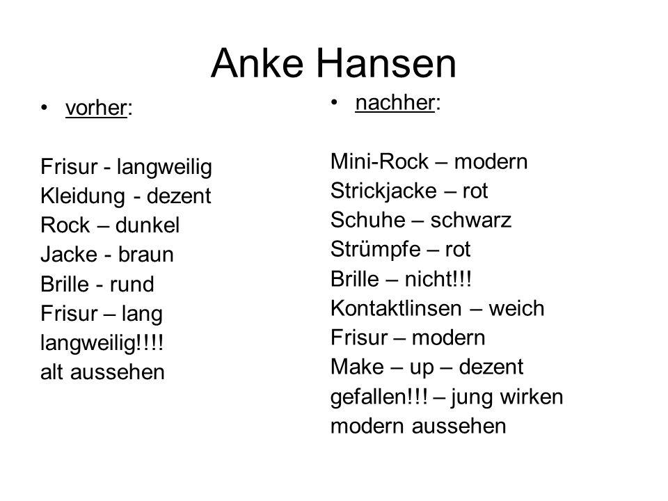 Anke Hansen nachher: vorher: Mini-Rock – modern Frisur - langweilig