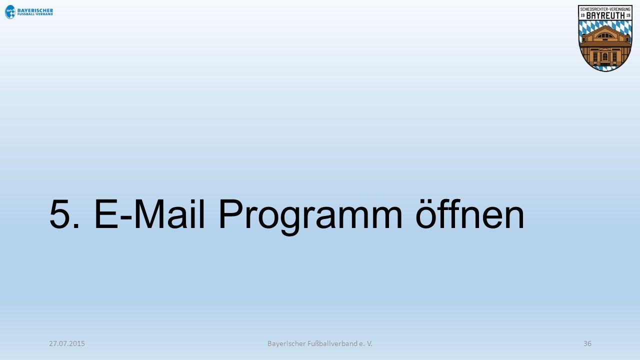 5. E-Mail Programm öffnen