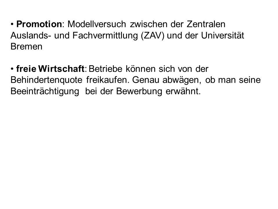 Promotion: Modellversuch zwischen der Zentralen Auslands- und Fachvermittlung (ZAV) und der Universität Bremen