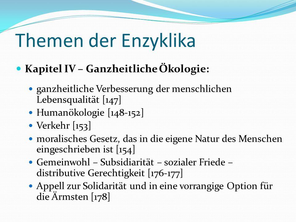 Themen der Enzyklika Kapitel IV – Ganzheitliche Ökologie: