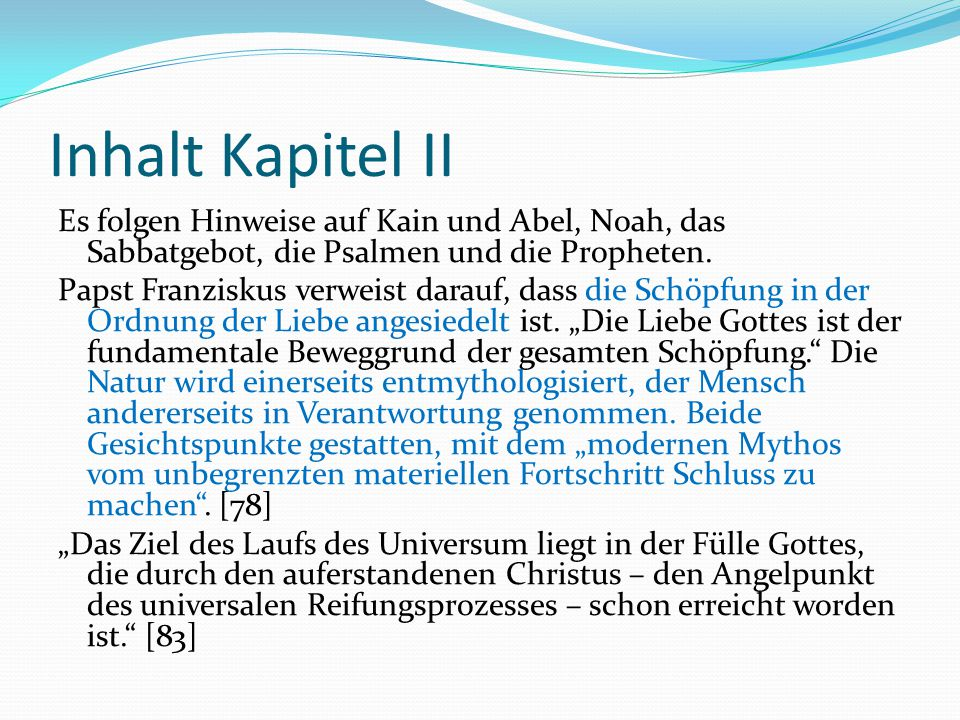 Inhalt Kapitel II Es folgen Hinweise auf Kain und Abel, Noah, das Sabbatgebot, die Psalmen und die Propheten.