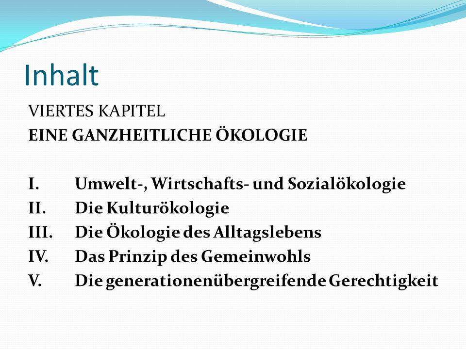 Inhalt VIERTES KAPITEL EINE GANZHEITLICHE ÖKOLOGIE
