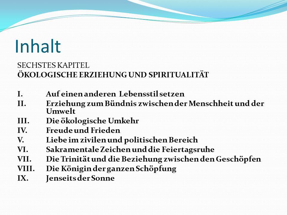 Inhalt SECHSTES KAPITEL ÖKOLOGISCHE ERZIEHUNG UND SPIRITUALITÄT