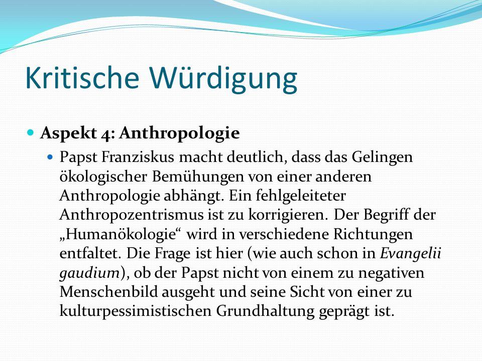 Kritische Würdigung Aspekt 4: Anthropologie