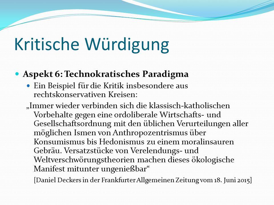 Kritische Würdigung Aspekt 6: Technokratisches Paradigma