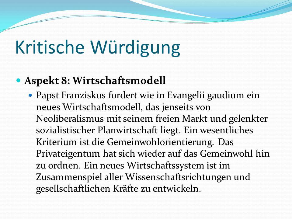 Kritische Würdigung Aspekt 8: Wirtschaftsmodell