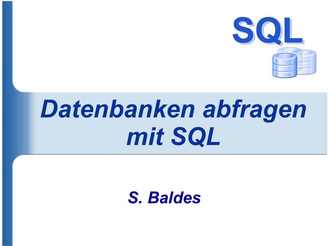 Datenbanken abfragen mit SQL