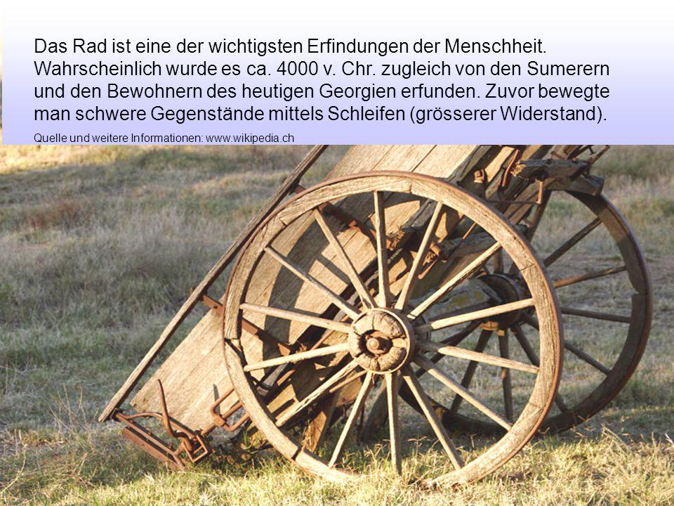 Das Rad ist eine der wichtigsten Erfindungen der Menschheit