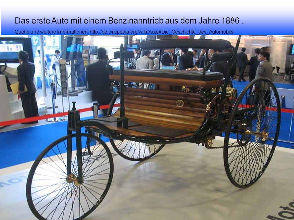 Das erste Auto mit einem Benzinanntrieb aus dem Jahre 1886 .