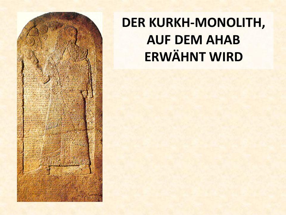 DER KURKH-MONOLITH, AUF DEM AHAB ERWÄHNT WIRD