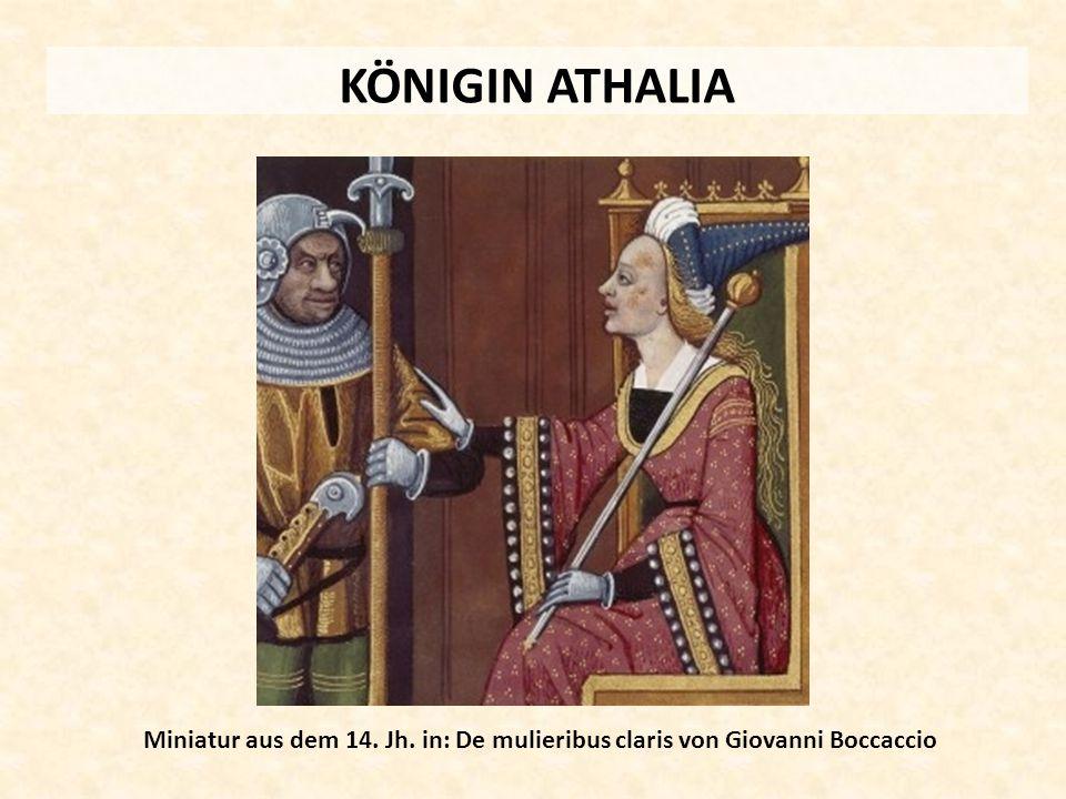 KÖNIGIN ATHALIA Miniatur aus dem 14. Jh. in: De mulieribus claris von Giovanni Boccaccio