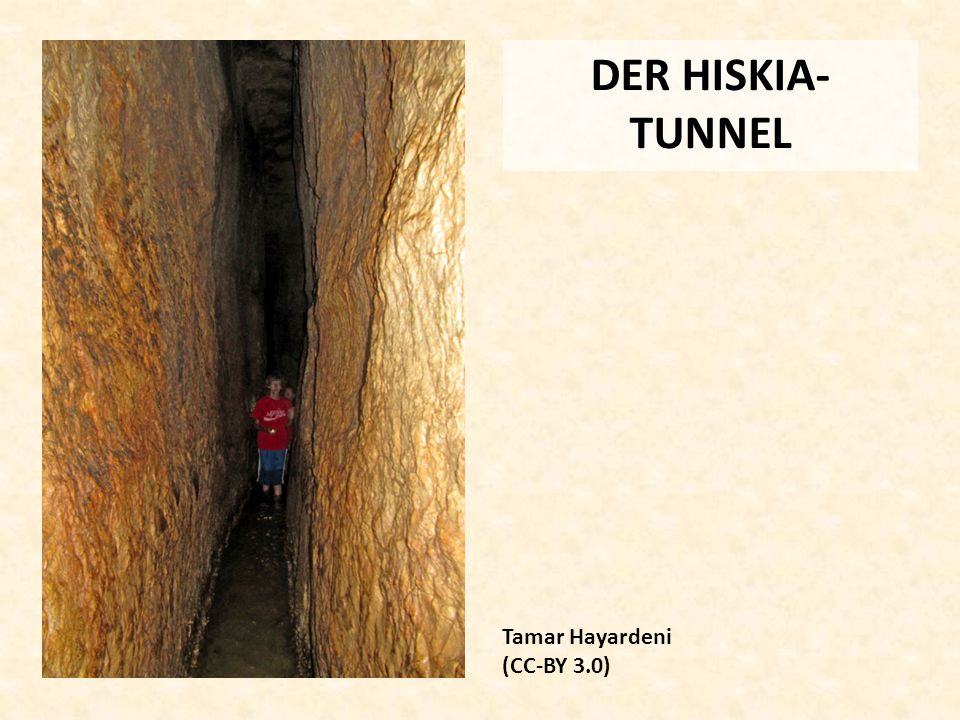 DER HISKIA-TUNNEL Tamar Hayardeni (CC-BY 3.0)
