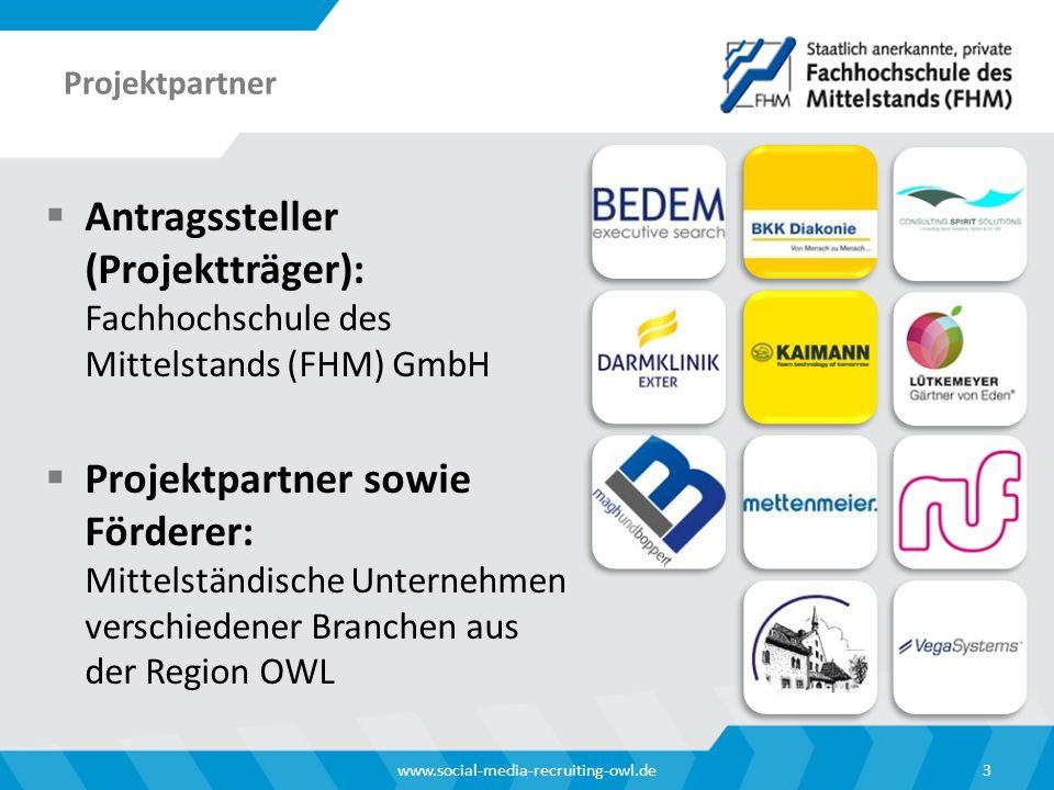 Projektpartner Antragssteller (Projektträger): Fachhochschule des Mittelstands (FHM) GmbH.