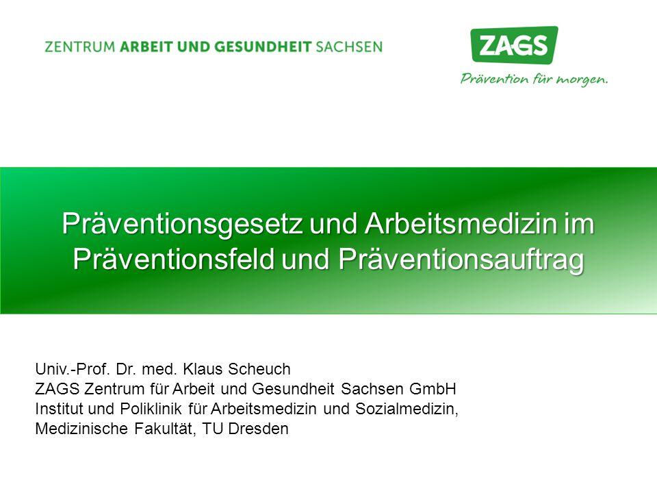 Präventionsgesetz und Arbeitsmedizin im Präventionsfeld und Präventionsauftrag