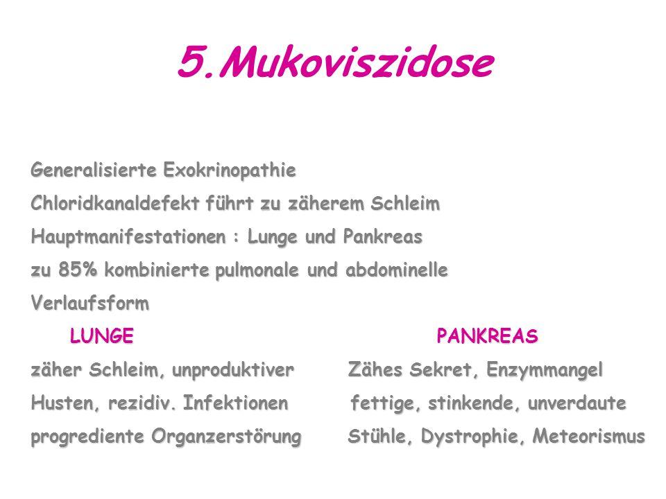 5.Mukoviszidose Generalisierte Exokrinopathie