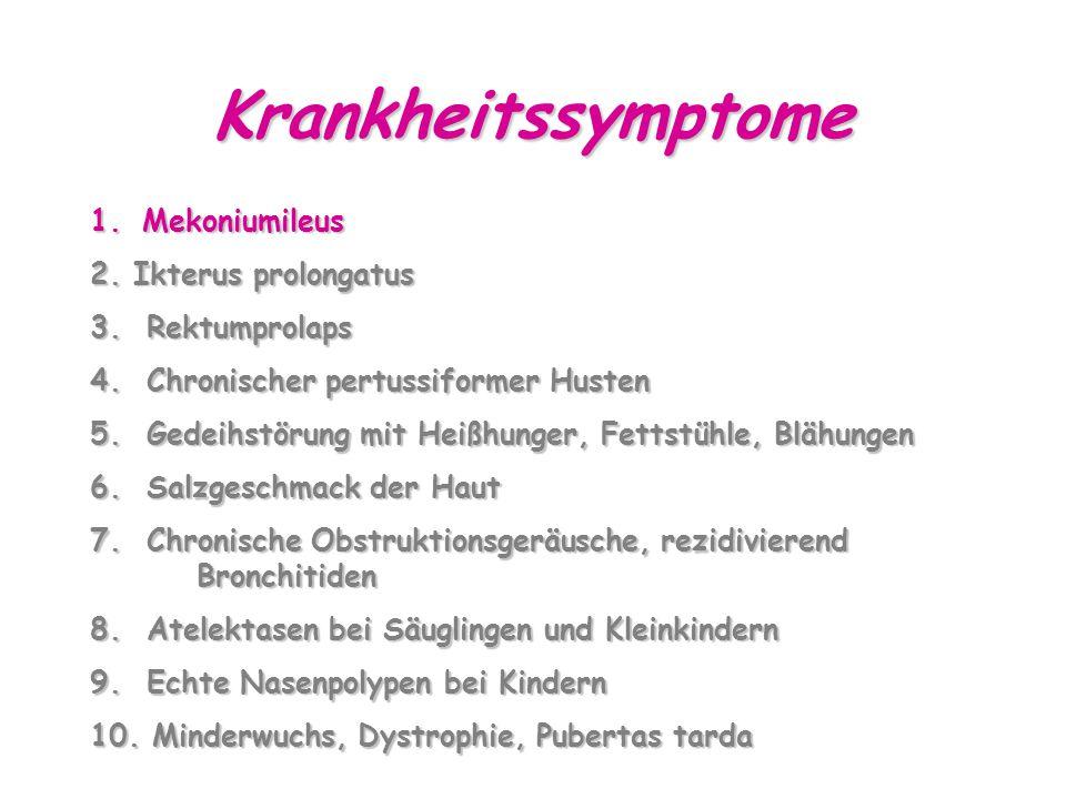 Krankheitssymptome Mekoniumileus 2. Ikterus prolongatus