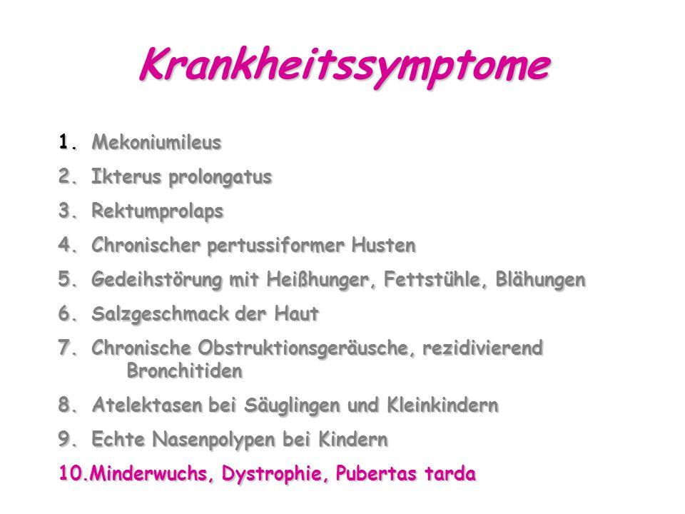 Krankheitssymptome Mekoniumileus Ikterus prolongatus Rektumprolaps