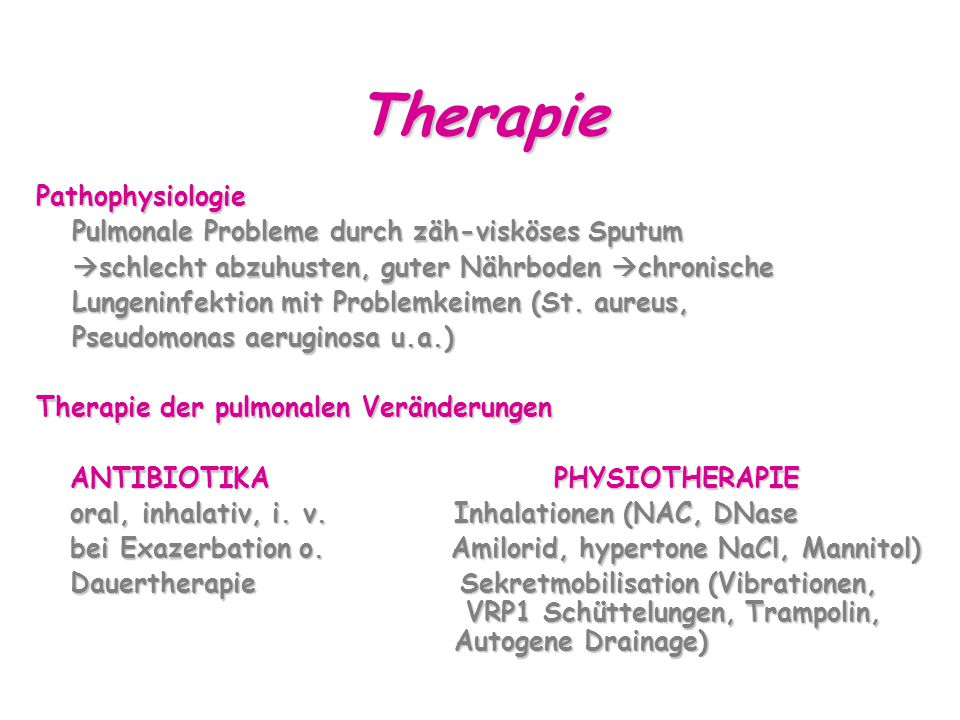 Therapie Pathophysiologie Pulmonale Probleme durch zäh-visköses Sputum