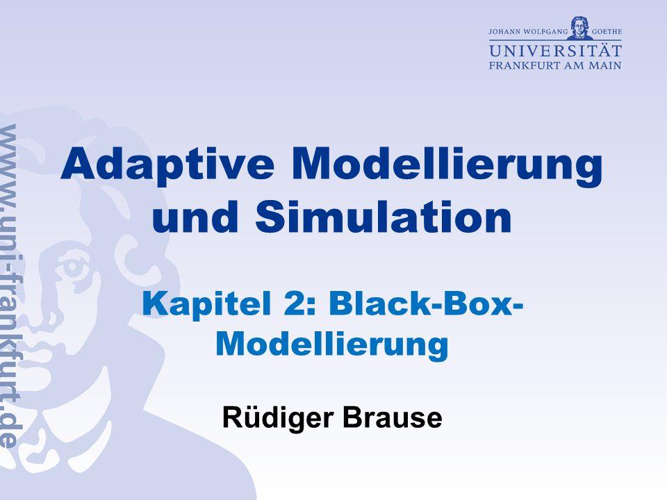 Adaptive Modellierung und Simulation Kapitel 2: Black-Box- Modellierung