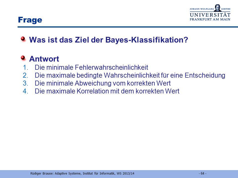 Rüdiger Brause: Adaptive Systeme, Institut für Informatik, WS 2013/14