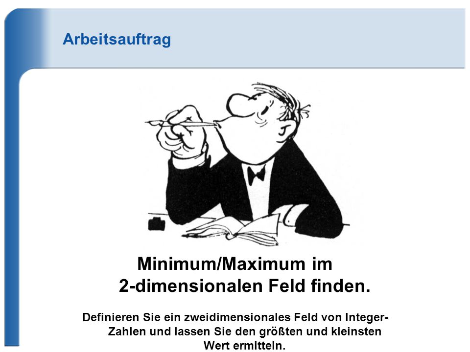 Minimum/Maximum im 2-dimensionalen Feld finden.