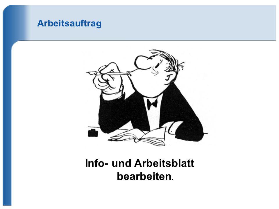 Info- und Arbeitsblatt bearbeiten.