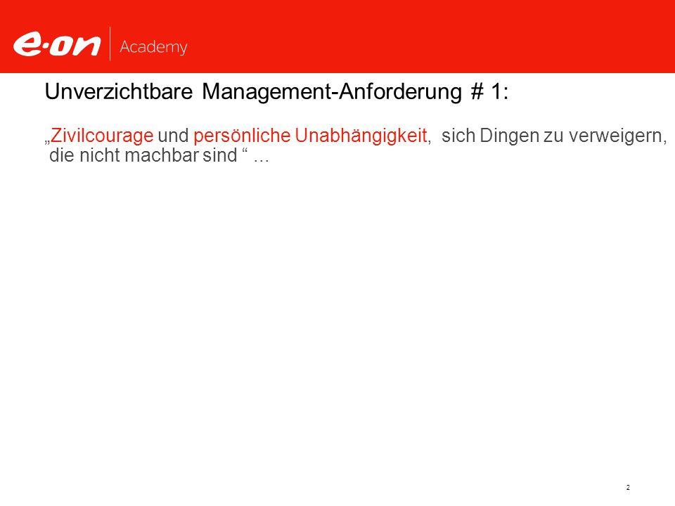 Unverzichtbare Management-Anforderung # 1: