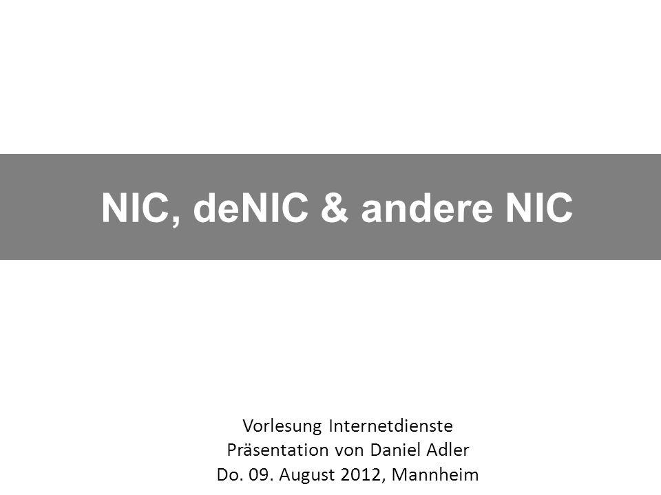 NIC, deNIC & andere NIC Vorlesung Internetdienste