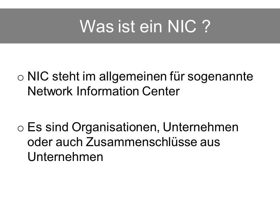 Was ist ein NIC NIC steht im allgemeinen für sogenannte Network Information Center.