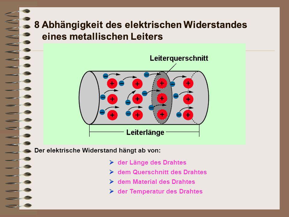 8 Abhängigkeit des elektrischen Widerstandes eines metallischen Leiters