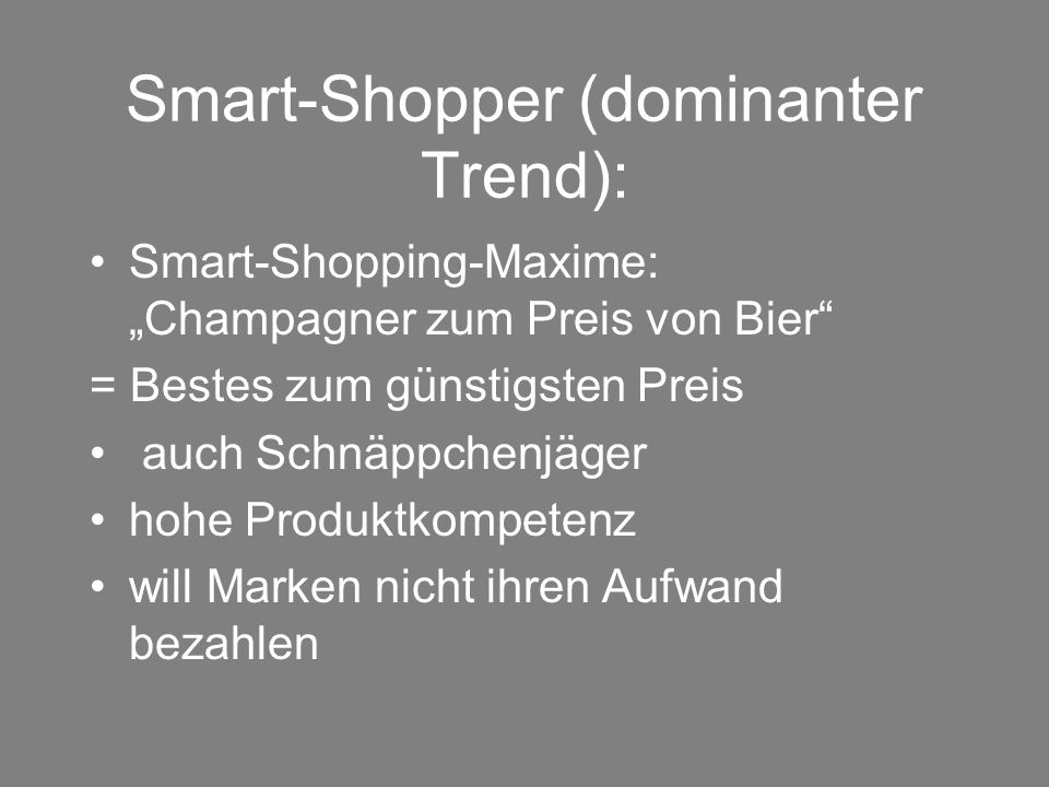 Smart-Shopper (dominanter Trend):