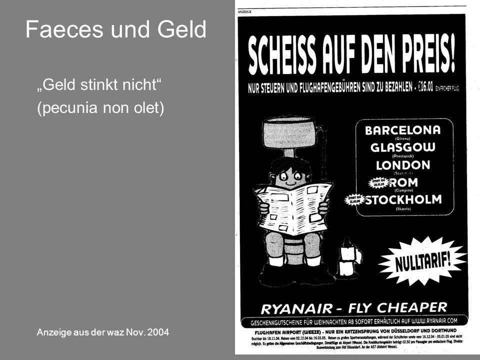 """Faeces und Geld """"Geld stinkt nicht (pecunia non olet)"""