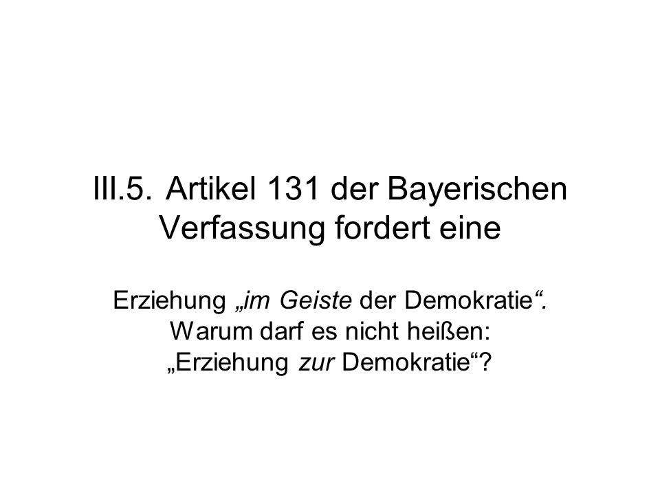 III.5. Artikel 131 der Bayerischen Verfassung fordert eine