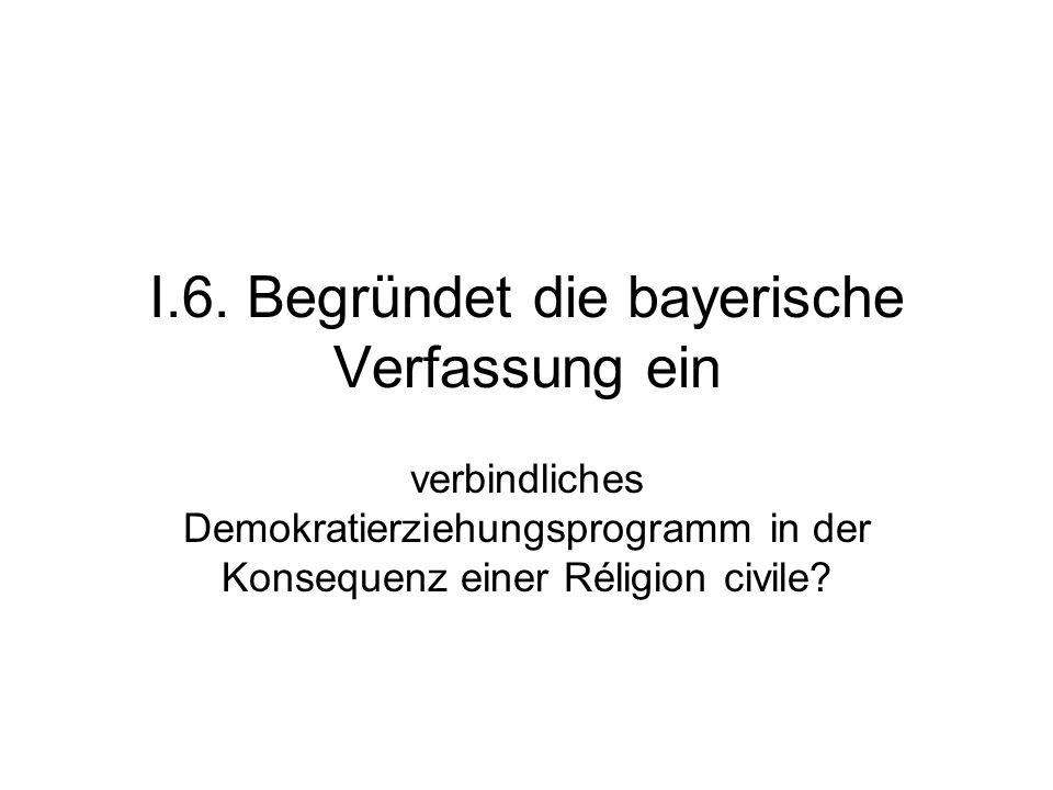 I.6. Begründet die bayerische Verfassung ein