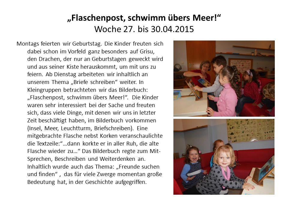 """""""Flaschenpost, schwimm übers Meer! Woche 27. bis 30.04.2015"""