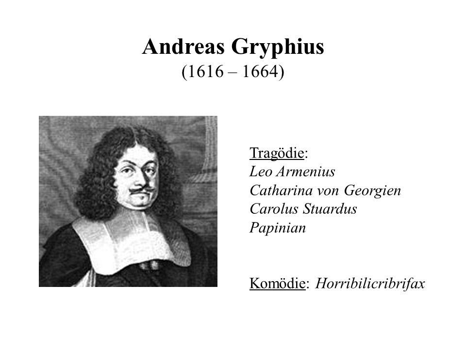 Andreas Gryphius (1616 – 1664) Tragödie: Leo Armenius