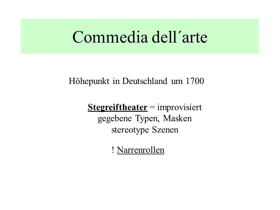 Commedia dell´arte Höhepunkt in Deutschland um 1700
