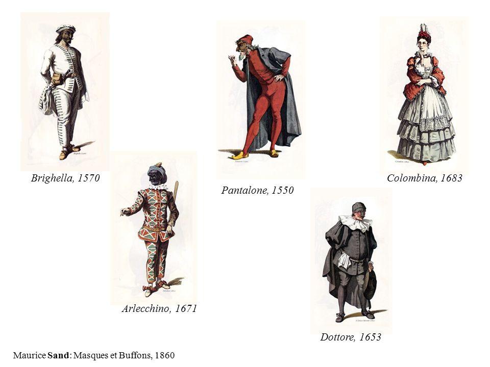 Brighella, 1570 Colombina, 1683 Pantalone, 1550 Arlecchino, 1671