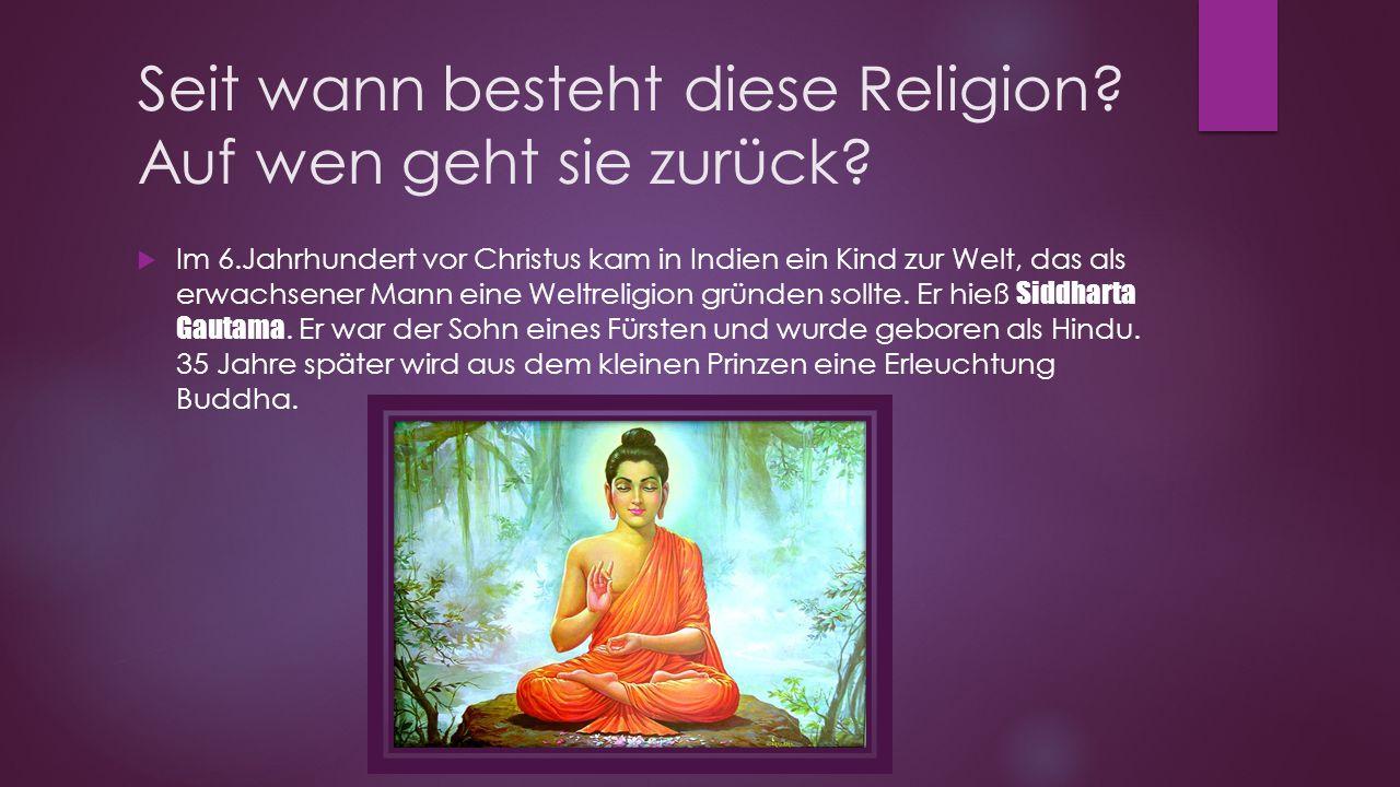 Seit wann besteht diese Religion Auf wen geht sie zurück